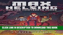[PDF] Max Helsing and the Thirteenth Curse (Max Helsing: Monster Hunter) Full Colection