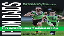 [PDF] Iron Dads: Managing Family, Work, and Endurance Sport Identities (Critical Issues in Sport