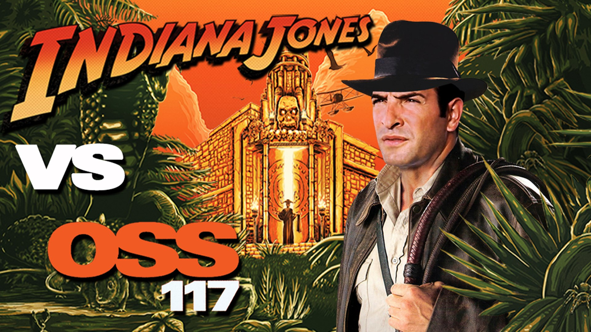 Indiana Jones Vs Oss 117 Wtm Video Dailymotion