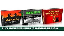 [PDF] Aikido: Aikido in Everyday Life Box Set (3 in 1): Aikido+ Aikido   Dynamic Sphere+ Aikido