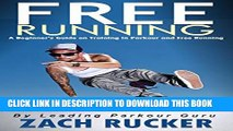 [PDF] Free Running: A Beginner s Guide on Training in Parkour and Free Running Full Online