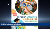 For you Creative Activities and Curriculum for Young Children (Creative Activities for Young