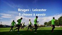 Ligue des champions: 5 choses à savoir avant Bruges-Leicester