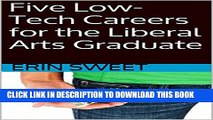 [New] Five Low-Tech Careers for the Liberal Arts Graduate: 5 Low-Tech Careers for Liberal Arts