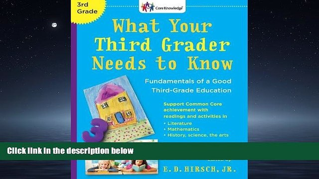 For you What Your Third Grader Needs to Know (Revised Edition): Fundamentals of a Good Third-Grade