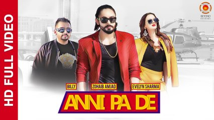 Anni Pa De | Kar De Akheer | Zohaib Amjad | Evelyn Sharma | Billy | Latest Punjabi Song 2016