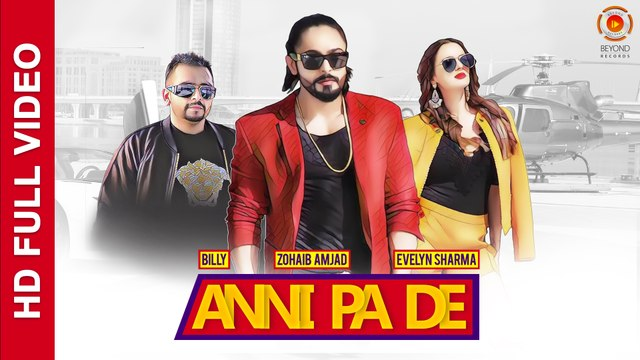 Anni Pa De | Kar De Akheer | Zohaib Amjad | Evelyn Sharma | Billy | Latest Punjabi Song 2016