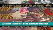[Read PDF] Global Health in Africa: Historical Perspectives on Disease Control (Perspectives on