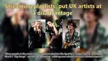 Streaming playlists 'put UK artists at a disadvantage' Short News