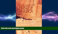 FREE DOWNLOAD  Lost Cities of North   Central America (Lost Cities Series) READ ONLINE