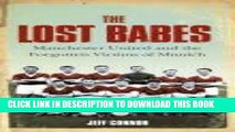 [PDF] The Lost Babes: Manchester United and the Forgotten Victims of Munich Full Colection