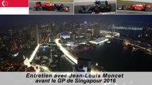 Entretien avec Jean-Louis Moncet avant le GP de Singapour 2016