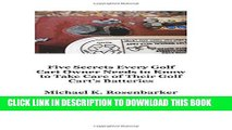 [PDF] 5 Secrets Every Golf Cart Owner Needs to Know to Take Care of Their Golf Cart s Batteries