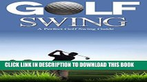 [PDF] Golf: Golf Swing Guide for Dummies: Learn Perfect Golf Swing Instruction to Play Like a Pro