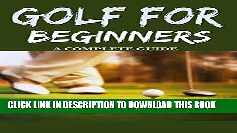 [PDF] Golf: Golf for Beginners: A Complete Guide for Dummies to Golf Basics, Golf Putting   Golf