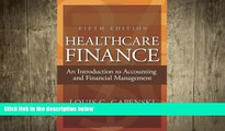 there is  Healthcare Finance: An Introduction to Accounting and Financial Management, Fifth Edition
