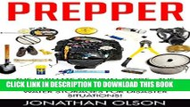 [PDF] Prepper: The Ultimate Survival Guide - The Best Strategies, Advice And Tips To Prepping
