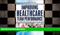 behold  Improving Healthcare Team Performance: The 7 Requirements for Excellence in Patient Care
