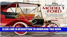 [PDF] The Legendary Model-T Ford: The Ultimate History of America s First Great Automobile Full