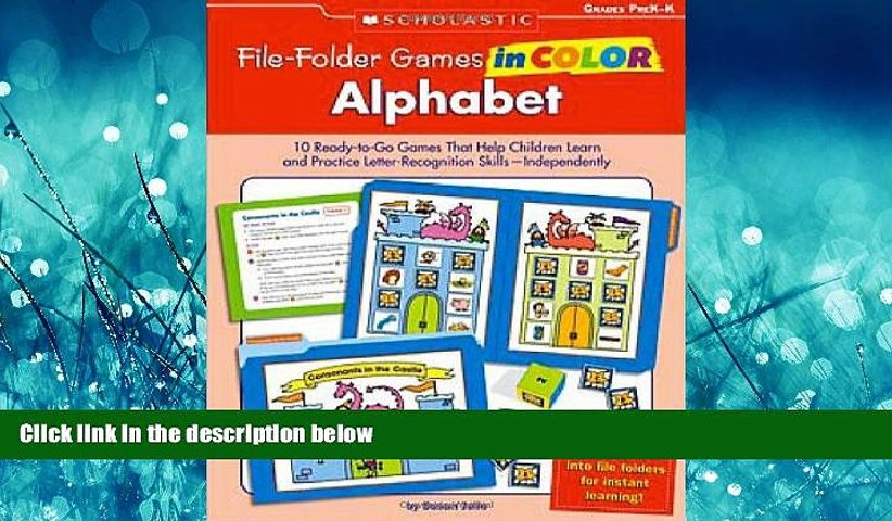 Choose Book File-Folder Games in Color: Alphabet: 10 Ready-to-Go Games That  Help Children Learn