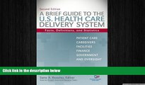 behold  A Brief Guide To The U.S. Health Care Delivery System: Facts, Definitions, and