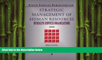 there is  Strategic Management of Human Resources in Health Services Organizations (Delmar Series