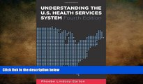 there is  Understanding the U.S. Health Services System, Fourth Edition