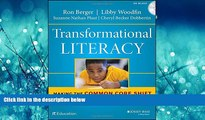 Choose Book Transformational Literacy: Making the Common Core Shift with Work That Matters