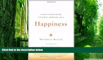 Big Deals  Happiness: A Guide to Developing Life s Most Important Skill  Best Seller Books Best
