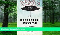 Big Deals  Rejection Proof: How I Beat Fear and Became Invincible Through 100 Days of Rejection