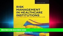 behold  Risk Management in Health Care Institutions: Limiting Liability and Enhancing Care, 3rd