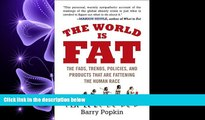 book online The World Is Fat: The Fads, Trends, Policies, and Products That Are Fatteningthe