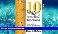 Popular Book Ten Traits of Highly Effective Teachers: How to Hire, Coach, and Mentor Successful