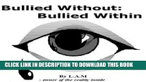 [New] Bullied Without: Bullied Within Exclusive Online