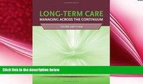 behold  Long-Term Care: Managing Across the Continuum, 3rd Edition