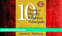 For you Ten Traits of Highly Effective Principals: From Good to Great Performance