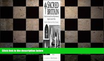 FREE DOWNLOAD  Sacred Britain: A Guide to the Sacred Sites and Pilgrim Routes of England,