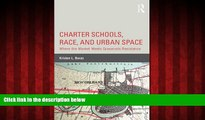 Enjoyed Read Charter Schools, Race, and Urban Space: Where the Market  Meets Grassroots Resistance