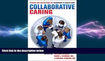 complete  Collaborative Caring: Stories and Reflections on Teamwork in Health Care (The Culture