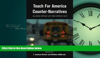 Enjoyed Read Teach For America Counter-Narratives: Alumni Speak Up and Speak Out (Black Studies