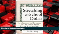 Enjoyed Read Stretching the School Dollar: How Schools and Districts Can Save Money While Serving