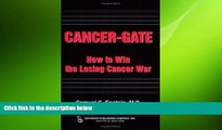 behold  Cancer-gate: How to Win the Losing Cancer War (Policy, Politics, Health and Medicine