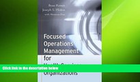 there is  Focused Operations Management for Health Services Organizations