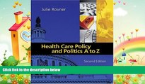 different   Health Care Policy and Politics A to Z (Health Care Policy   Politics A to Z)