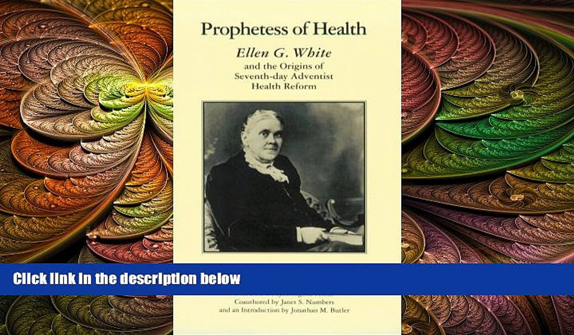 different Prophetess of Health: Ellen G  White and the Origins of  Seventh-Day Adventist Health