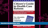 different   Citizen s Guide to Health Care Reform, 2nd Ed: The Affordable Care Act Explained and
