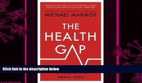different   The Health Gap: The Challenge of an Unequal World