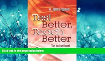 Enjoyed Read Test Better, Teach Better: The Instructional Role of Assessment