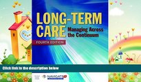 there is  Long-Term Care: Managing Across the Continuum