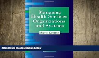 complete  Managing Health Services Organizations and Systems: Sixth Edition